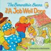The Berenstain Bears and a Job Well Done by Jan Berenstain