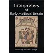 Interpreters of Early Medieval Britain by Professor Michael Lapidge
