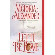 Let It Be Love by Victoria Alexander