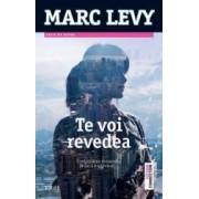 Te voi revedea ed.2014 - Marc Levy