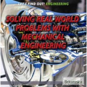 Solving Real-World Problems with Mechanical Engineering by Therese Shea