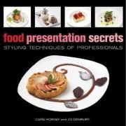 Food Presentation Secrets by Cara Hobday