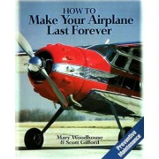 How to Make Your Airplane Last Forever by Mary Woodhouse