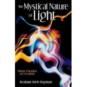 The Mystical Nature of Light by Arieh Trugman Avraham