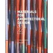 Materials for Architectural Design: 2 by Victoria Ballard Bell