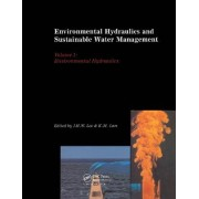 Environmental Hydraulics and Sustainable Water Managementt by J. H. W. Lee