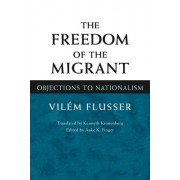 The Freedom of Migrant by Vilem Flusser