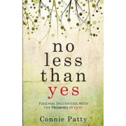 No Less Than Yes: Personal Encounters with the Promises of God