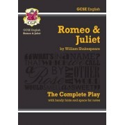 Romeo and Juliet - The Complete Play by William Shakespeare