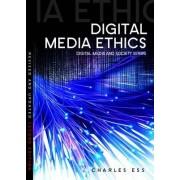 Digital Media Ethics by Charles M. Ess