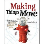 Making Things Move by Dustyn Roberts