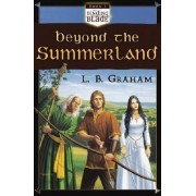 Beyond the Summerland by L. B. Graham