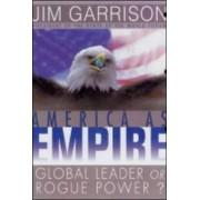 America as Empire by Jim Garrison