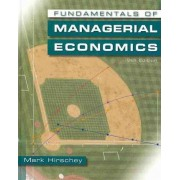 Fundamentals of Managerial Economics (Book Only) by Mark Hirschey