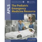 APLS: The Pediatric Emergency Medicine Resource by AAP - American Academy of Pediatrics