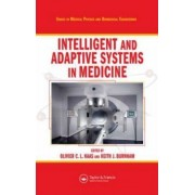Intelligent and Adaptive Systems in Medicine by Oliver C. L. Haas