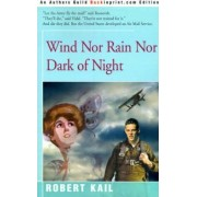 Wind Nor Rain Nor Dark of Night by Robert Kail