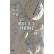 Filosofia lui Habermas - Andrei Marga