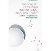 The Concept of Truth in International Relations Theory by Matthew Fluck