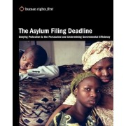The Asylum Filing Deadline by Human Rights First