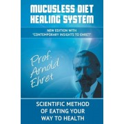 Mucusless Diet Healing System: Scientific Method of Eating Your Way to Health, Paperback