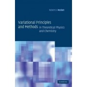 Variational Principles and Methods in Theoretical Physics and Chemistry by Robert K. Nesbet