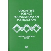 Cognitive Science Foundations of Instruction by Mitchell Rabinowitz