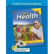 Teen Health Course 2 Student Activities Workbook by McGraw-Hill/Glencoe