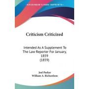Criticism Criticized by Joel Parker