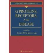G Proteins, Receptors and Disease by Allen M. Spiegel