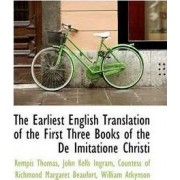 The Earliest English Translation of the First Three Books of the de Imitatione Christi by Kempis Thomas
