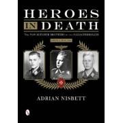 Heroes in Death: the Von Blucher Brothers in the Fallschirmjager, Crete, May 1941 by Adrian Nisbett