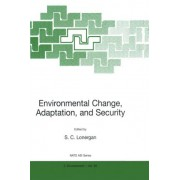 Environmental Change, Adaptation and Security by Steve Lonergan