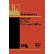 Guidelines for Process Safety Documentation by CCPS (Center for Chemical Process Safety)