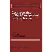 Controversies in the Management of Lymphomas by John M. Bennet