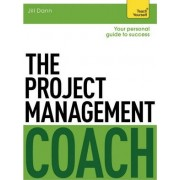 The Project Management Coach: Your Interactive Guide to Managing Projects by Jill Dann