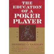The Education of a Poker Player by Herbert O Yardley