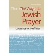 The Way into Jewish Prayer by Rabbi Lawrence A. Hoffman