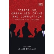 Terrorism, Organised Crime and Corruption by Leslie Holmes