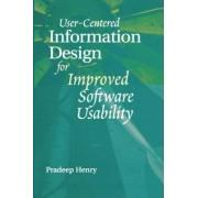 User-centered Information Design for Improved Software Usability by Pradeep Henry