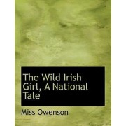 The Wild Irish Girl, a National Tale by Miss Owenson