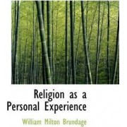Religion as a Personal Experience by William Milton Brundage