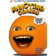 Annoying Orange #2: Orange You Glad You're Not Me? by Scott Shaw