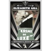 Crime de Luxe by Elizabeth Gill