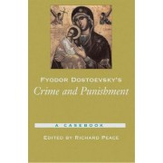 Fyodor Dostoevsky's Crime and Punishment by Richard Peace
