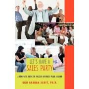 Let's Have a Sales Party by Ph D Gini Graham Scott