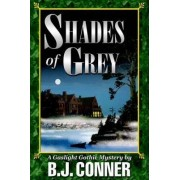 Shades of Grey by B J Conner