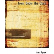 From Under the Cloud by Anna Agnew