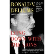 Lying Down with the Lions by Ronald V Dellums