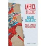 America la rascruce. Un dialog transatlantic - Martin S. Martin